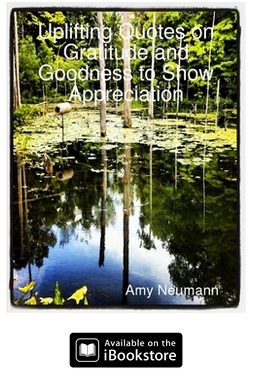 Uplifting_Quotes_on_Gratitude_and_Goodness_to_Show_Appreciation_-_Downloadable_by_Amy_Neumann__eBook__-_Lulu
